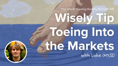 Wisely Tip Toeing Into the Markets | STR 302