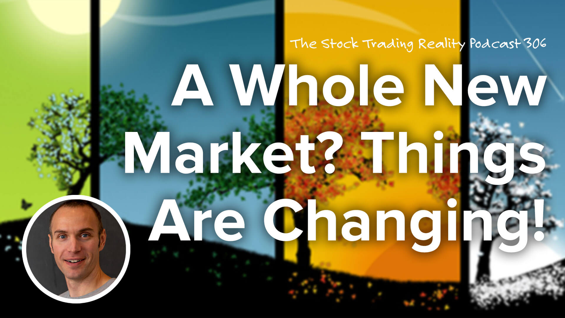 A Whole New Market? Things Are Changing... | STR 306