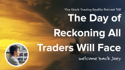 The Day of Reckoning All Traders Will Face... | STR 308