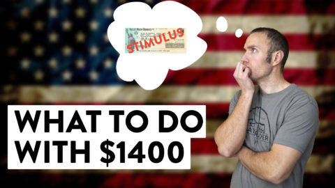 What I Would Do With My $1,400 Stimulus Check...