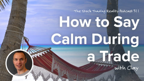 How to Say Calm During a Trade... | STR 311