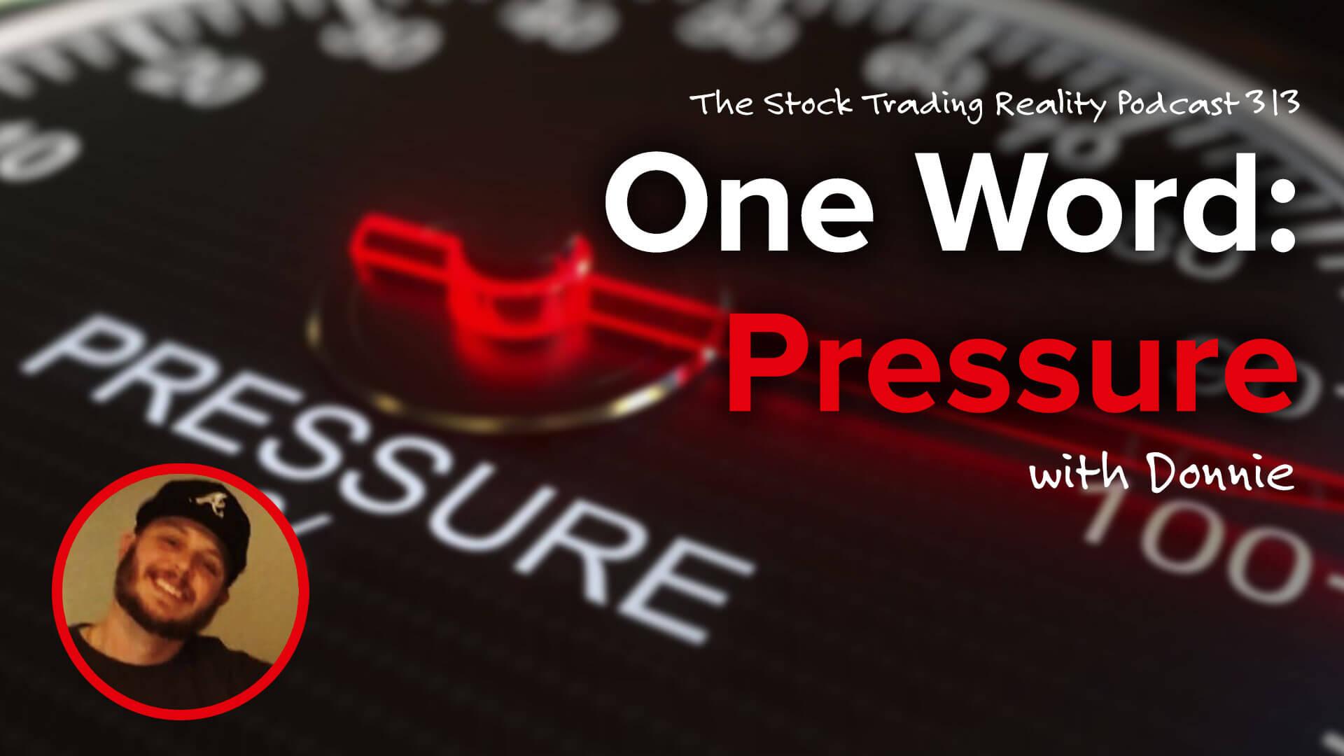 One Word: Pressure | STR 313