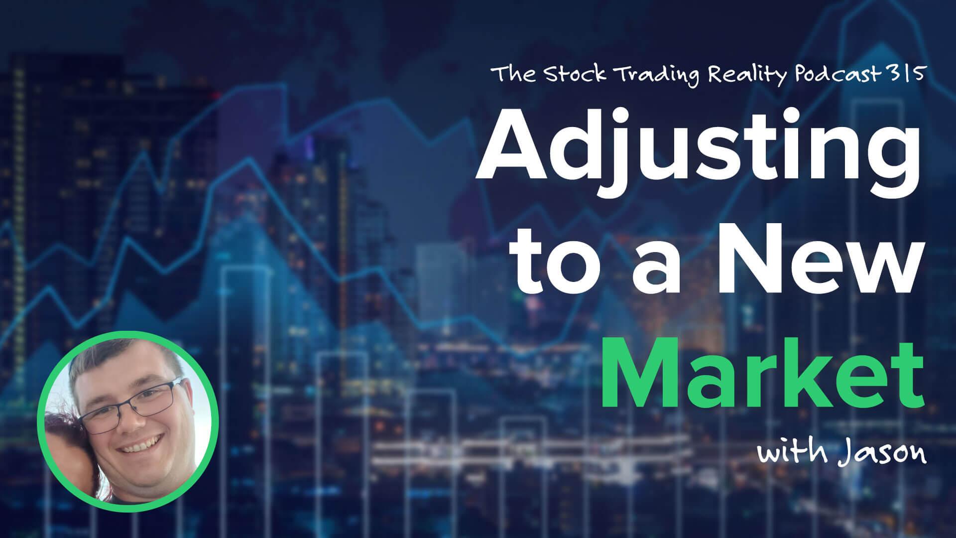 Adjusting to a New Market | STR 315