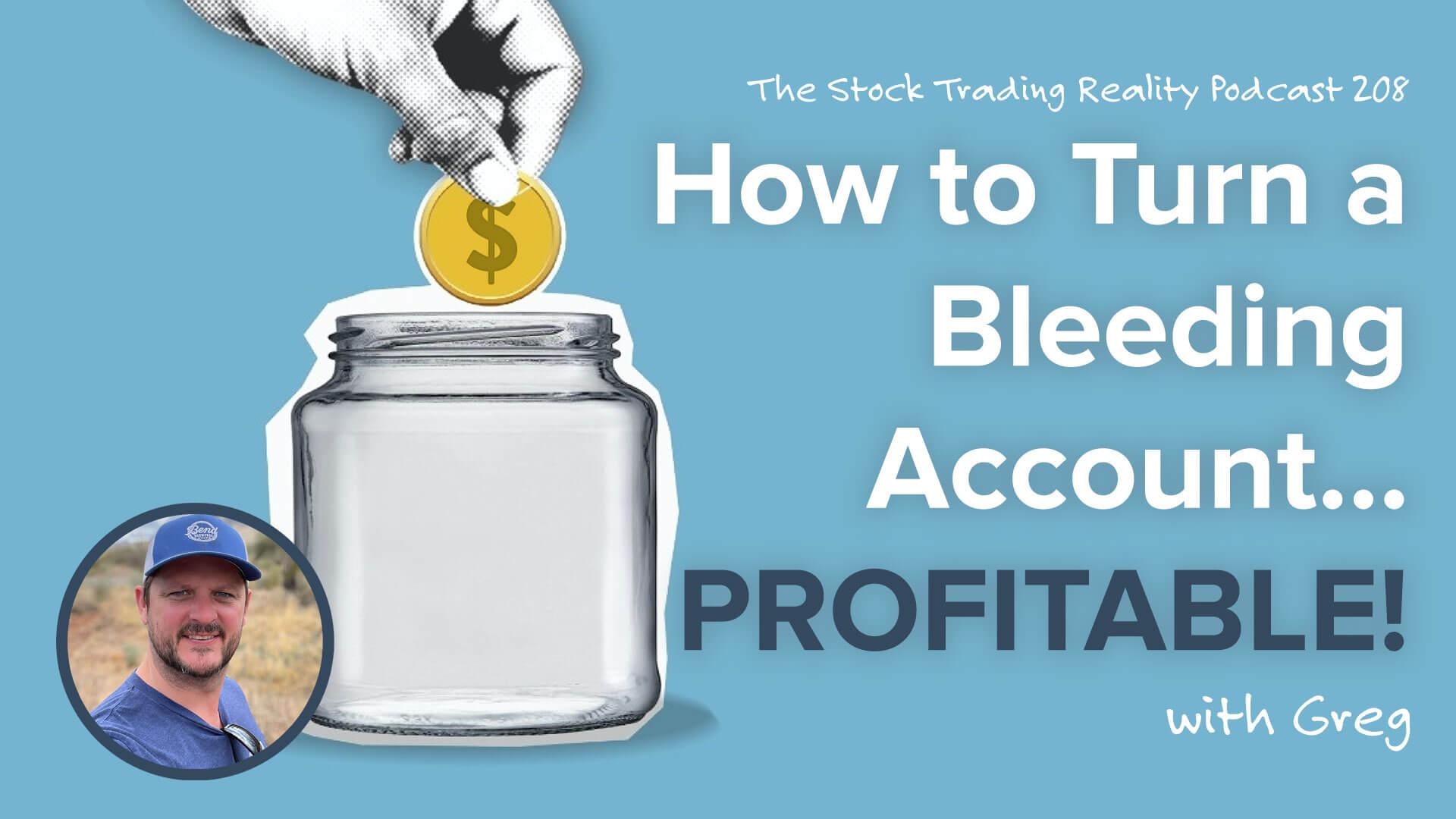 How to Turn a Bleeding Account... Profitable!   STR 317
