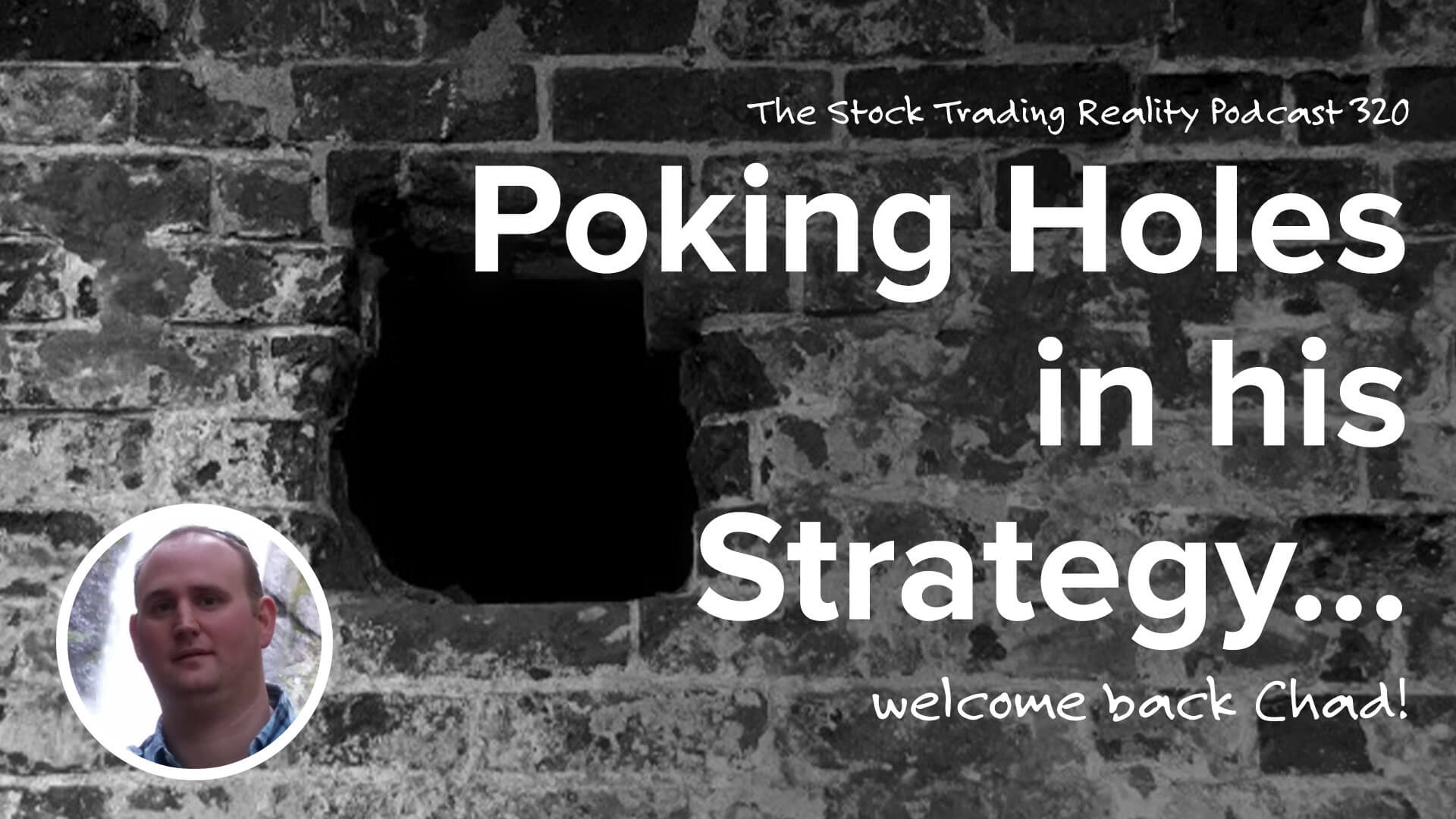 I'm Trying to Poke Holes in his Strategy... | STR 320
