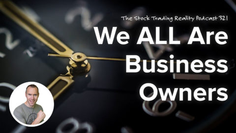 We ALL Are Business Owners... No Matter What! | STR 321