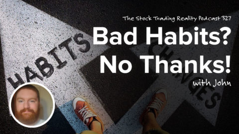 """Bad habits. Ugh! Regardless of where they show up in life, they're called """"bad"""" for a reason! When you introduce them into a setting such as trading and investing where money can be lost, they take on a whole new dynamic. The odd thing though is as obvious as it may sound to say, """"bad habits need to be avoided"""", it's amazing how many traders continue to stare directly at them, yet, don't seem them. When you're new and you don't know what you don't know, one of those areas includes bad habits. This is why anytime I can talk to someone who quickly realizes the danger of bad habits and why they need to be avoided, I get excited. It offers up a great learning opportunity. Thanks for our community member John, we all get to hear some really silly things he did; however, to his credit, he quickly realized the danger (unlike many others) and began to take steps to correct and avoid future problems. John held nothing back and offered up many different rabbit holes of educational opportunity, so let's get to it!"""