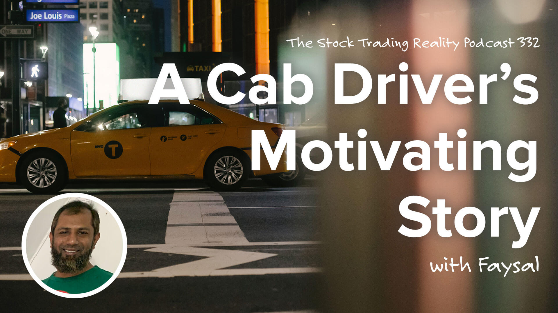 A NYC Taxi Cab Driver's Motivating Story   STR 332