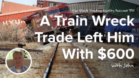 A Train Wreck Trade Left Him With Only $600... Then What? | STR 335