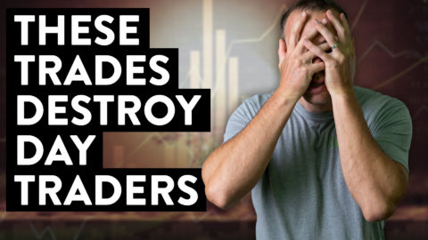 These Trades Destroy Day Traders (how to avoid them!)
