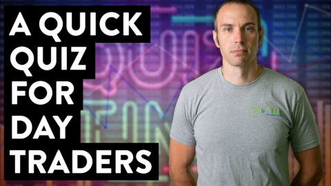 Day Trader Quick Quiz: Check This Out...