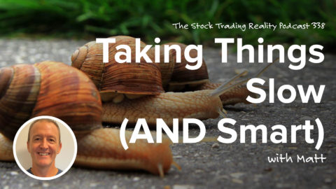 Taking Things Slow (AND Smart) | STR 388